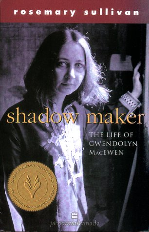 9780006391418: Shadow Maker The Life of Gwendolyn MacEwen