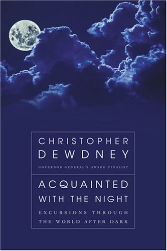 9780006391647: Acquainted with the Night: Excursions Through the World After Dark