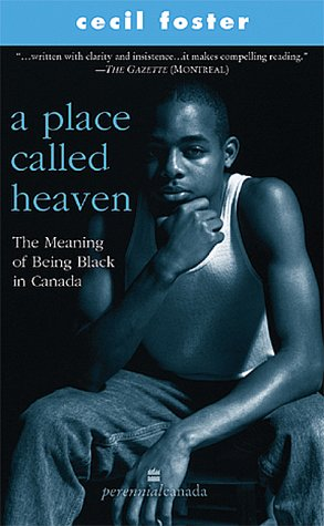 9780006391753: A Place Called Heaven : The Meaning of Being Black in Canada