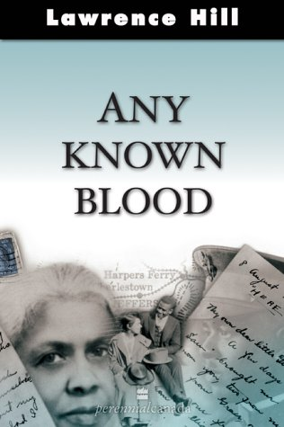 Any Known Blood: Lawrence Hill
