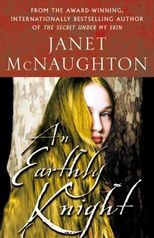 An Earthly Knight: Janet McNaughton