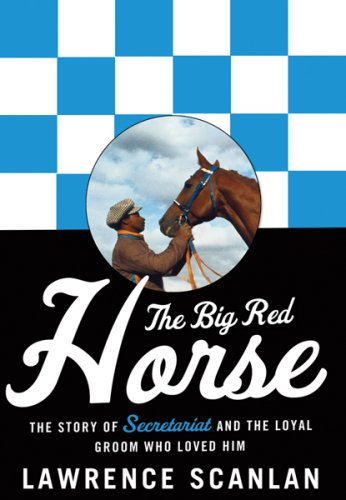 9780006393528: The Big Red Horse: The Story of Secretariat and the Loyal Groom Who Loved Him