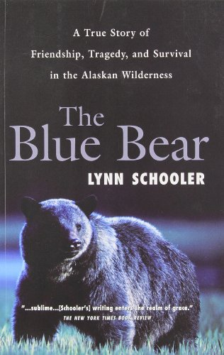 9780006394143: The Blue Bear: A True Story of Friendship, Tragedy, and Survival in the Alaskan Wilderness