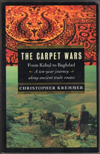 9780006394150: Carpet Wars : From Kabul to Baghdad, a Ten-Year Journey along Ancient Trade Routes