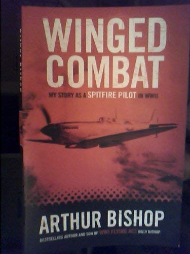 9780006394327: Winged Combat: My Story As A Spitfire Pilot in WWII