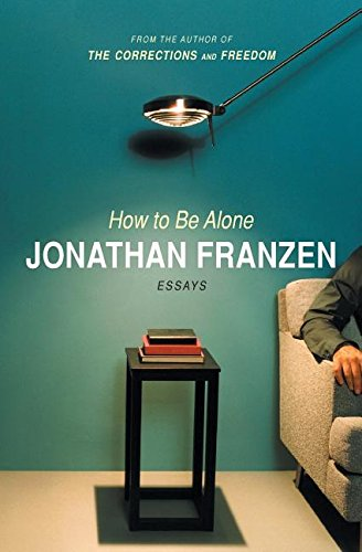 9780006394334: HOW TO BE ALONE By Franzen, Jonathan (Author) Paperback on 01-Oct-2003