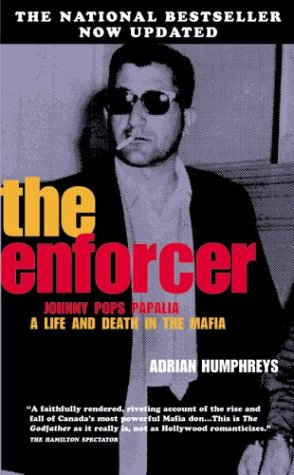 9780006395034: The Enforcer: Johnny Pops Papalia, a Life and Death in the Mafia (Revised and Updated Edition)