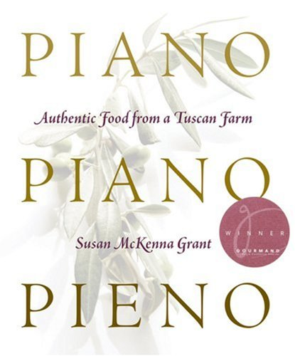 9780006395522: Piano, Piano, Pieno: Slow Food from a Tuscan Farm