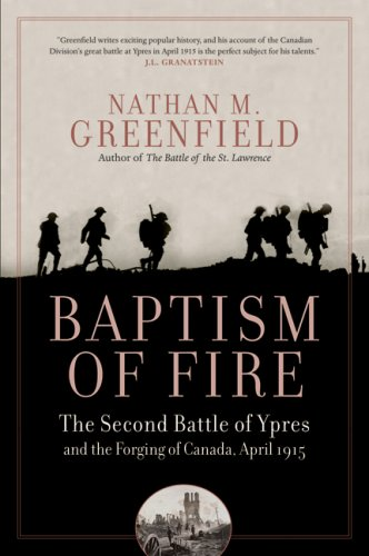 9780006395768: Baptism of Fire: The Second Battle of Ypres and the Forging of Canada, April 1915