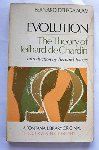 9780006418771: Evolution: the theory of Teilhard de Chardin (The Fontana library: theology and philosophy)