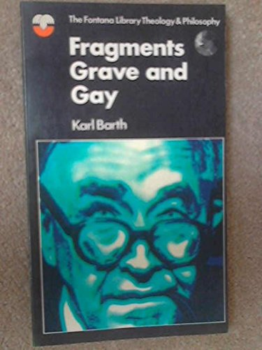 9780006424451: Fragments Grave and Gay (The Fontana library: theology and philosophy)