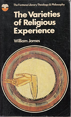 9780006425205: The Varieties of Religious Experience (The Fontana library [of] theology & philosophy: [Gifford lectures])