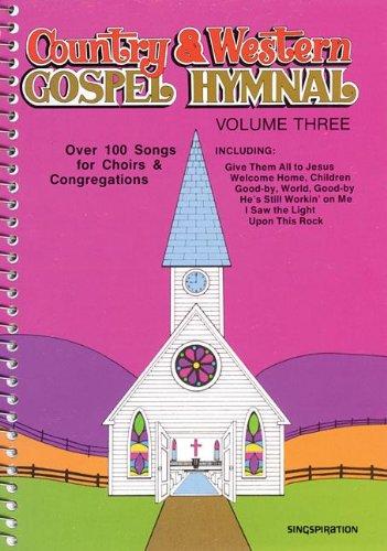 Country Western Gospel Hymnal Volume Three
