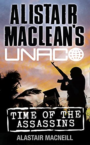 9780006470069: Time of the Assassins (Alistair MacLean's UNACO)