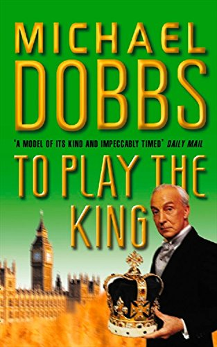 To Play the King (House of Cards Trilogy) (0006471641) by Michael Dobbs