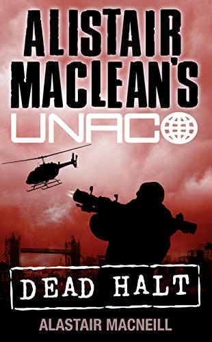 9780006473107: Dead Halt (Alistair MacLean's UNACO)