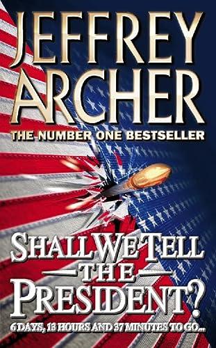 Shall We Tell the President?: Jeffrey Archer