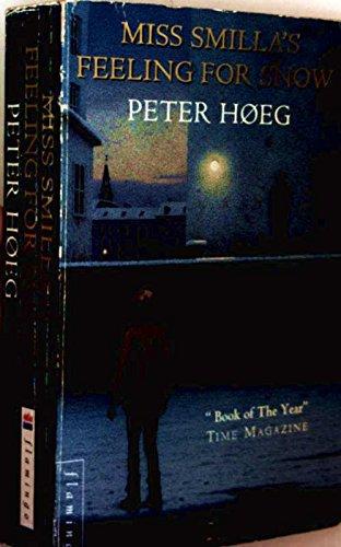 Miss Smilla's Feeling For Snow: Hoeg, Peter