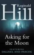 9780006479345: Asking for the Moon: A Dalziel and Pascoe Novel