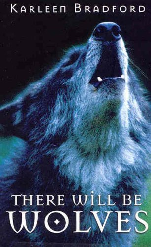 There Will Be Wolves: Karleen Bradford