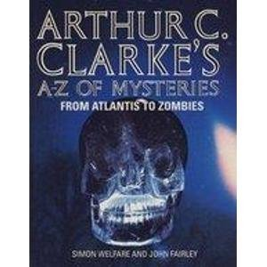 9780006479703: Arthur C. Clarke's A-Z of Mysteries: From Atlantis to Zombies