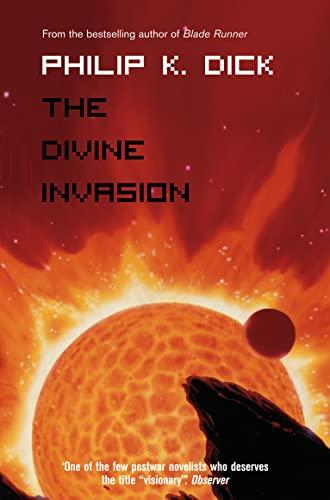 The Divine Invasion: Dick, Philip K.