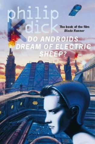 Do Androids Dream Of Electric Sheep: Philip K Dick