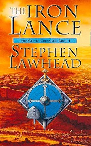 9780006483212: The Iron Lance (Celtic Crusades, Book 1)