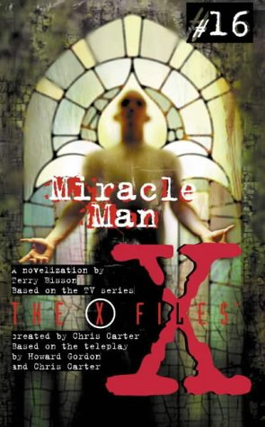 9780006483557: Miracle Man (X-Files, Book 16) (The X-files)
