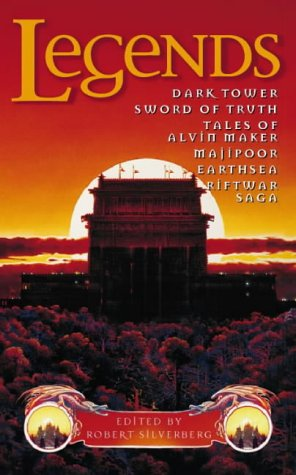 Legends: Dark Tower, Sword of Truth, Tales of Alvin Maker, Majipoor, Earthsea, Riftwar Saga