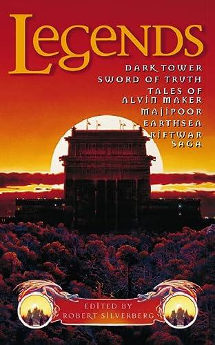 9780006483939: Legends: Dark Tower, Sword of Truth, Tales of Alvin Maker, Majipoor, Earthsea, Riftwar Saga
