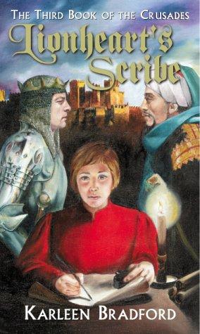 Lionheart's Scribe (The Crusades): Karleen Bradford