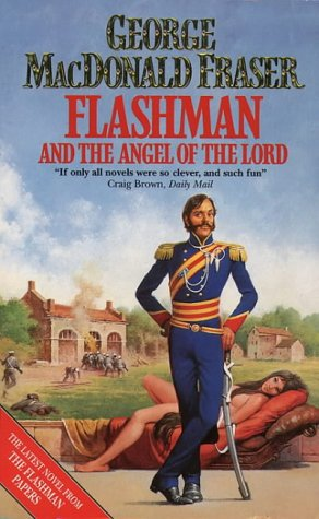 FLASHMAN and the ANGEL of the LORD: Fraser, George MacDonald.
