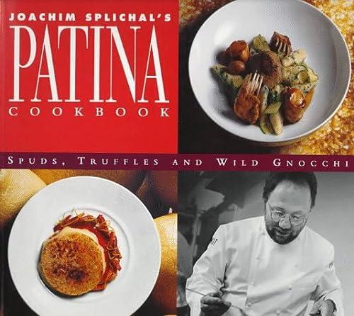 9780006490753: Joachim Splichal's Patina Cookbook: Spuds, Truffles and Wild Gnocchi