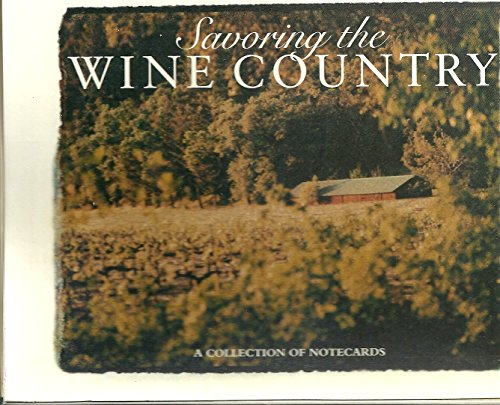 9780006490913: Savoring the Wine Country: A Collection of Notecards/18 Notecards and Envelopes (Collins Notecards)