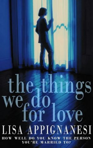 9780006496700: The Things We Do for Love