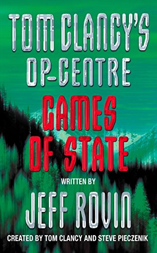 9780006498445: Games of State (Tom Clancy's Op-Centre, Book 3)