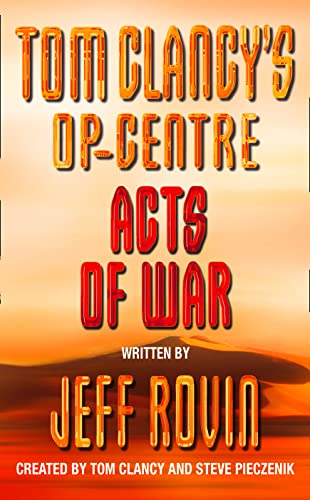 9780006498452: Acts of War (Tom Clancy's Op-Centre)