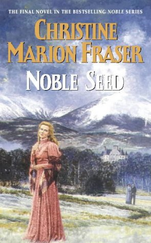 noble Seed ( Third Novel in the: Christine Marion Fraser