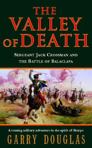 9780006498926: The Valley of Death: Sergeant Jack Crossman and the Battle of Balaclava