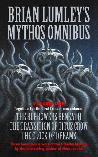 "9780006499374: Brian Lumley's Mythos Omnibus I: ""Burrowers Beneath"", ""Transition of Titus Crow"", ""Clock of Dreams"" Vol 1"