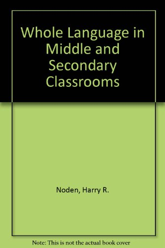 9780006500711: Whole Language in Middle and Secondary Classrooms