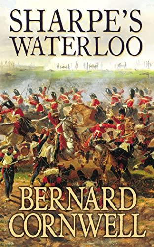 9780006510420: Sharpe's Waterloo: The Waterloo Campaign, 15-18 June, 1815 (The Sharpe Series, Book 20)
