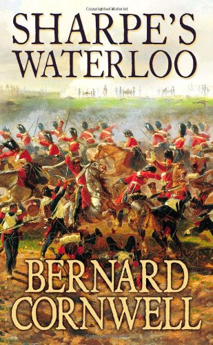 9780006510420: Sharpe's Waterloo: The Waterloo Campaign, 15-18 June, 1815 (The Sharpe Series, Book 20)