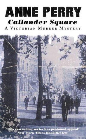 Callander Square (A Victorian Murder Mystery): Perry, Anne