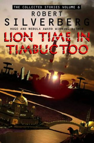 9780006512202: Lion Time in Timbuctoo: The Collected Stories Volume 6: Lion Time in Timbuktoo v. 6