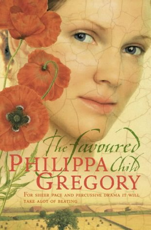 Favoured Child (Wideacre Trilogy 2): Philippa Gregory