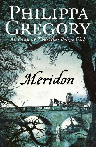 Meridon (The Wideacre Trilogy: Book 3): Philippa Gregory