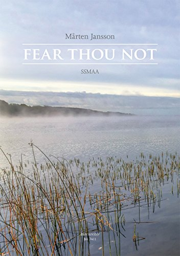 9780006521013: BARENREITER MARTEN JANSSON - FEAR THOU NOT - SSMAA Classical sheets Choral and vocal ensembles