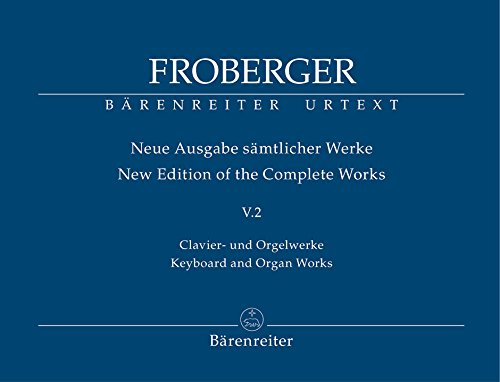 9780006521129: BARENREITER FROBERGER J.J. - KEYBOARD AND ORGAN WORKS FROM COPIED SOURCE - POLYPHONIC WORKS Classical sheets Organ